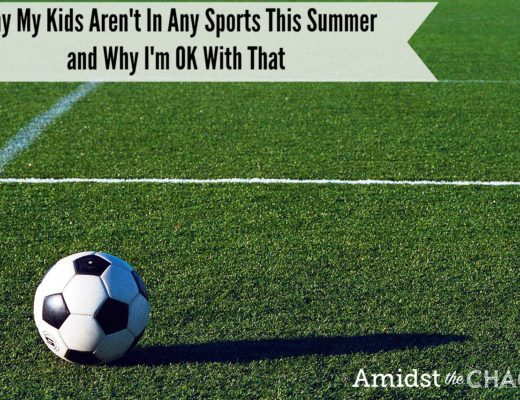 why my kids aren't in sports this summer and why i'm ok with that
