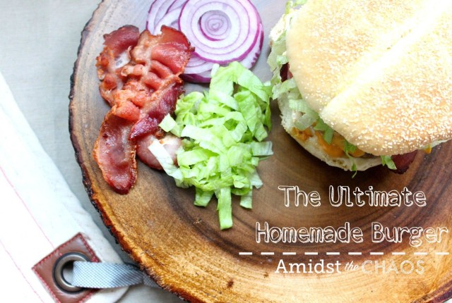 The Ultimate Homemade Burger