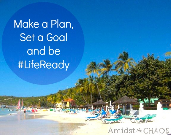 Make a Plan, Set a Goal and be #LifeReady