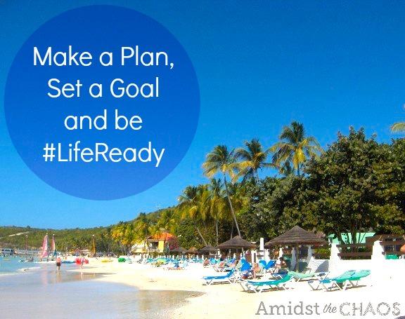 Make a Plan, Set a Goal and be #LifeReady