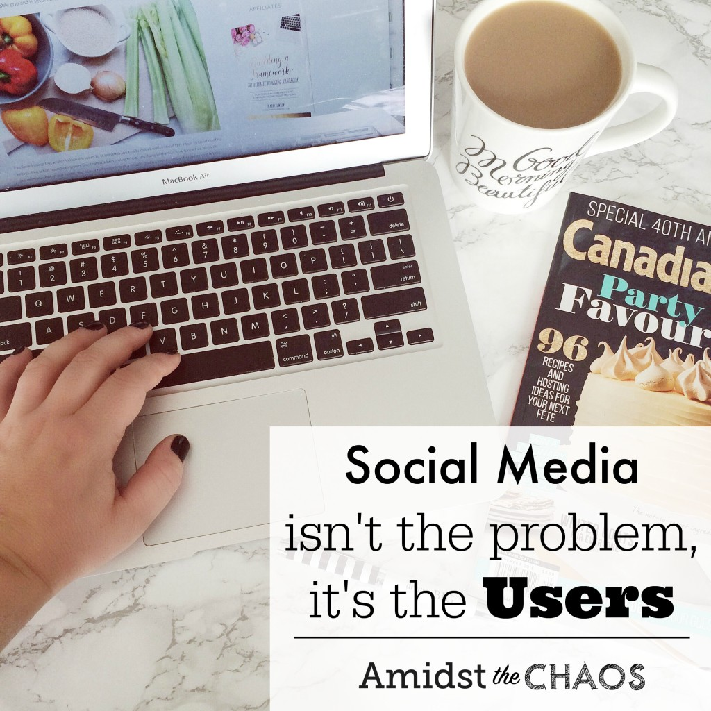 Social media isn't the problem, its the users