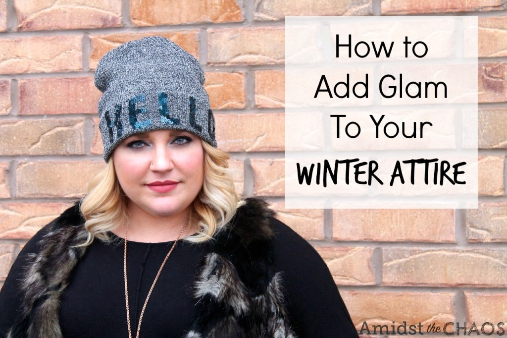 How to Add Glam To Your Winter Attire