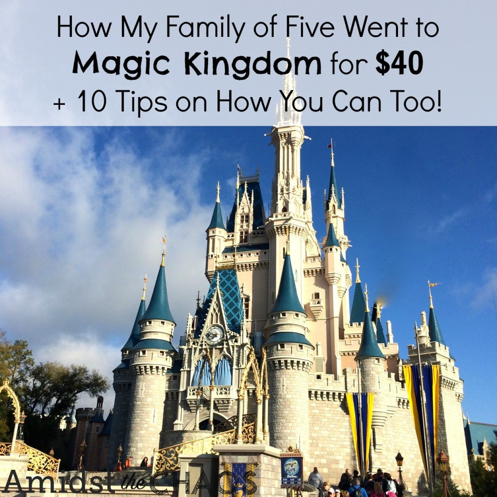 How my family went to Magic Kingdom for $40