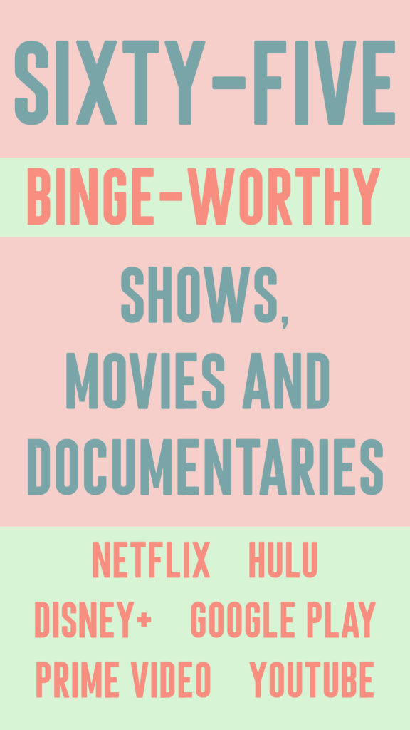 sixty-five-binge-worthy-shows-movies-documentaries